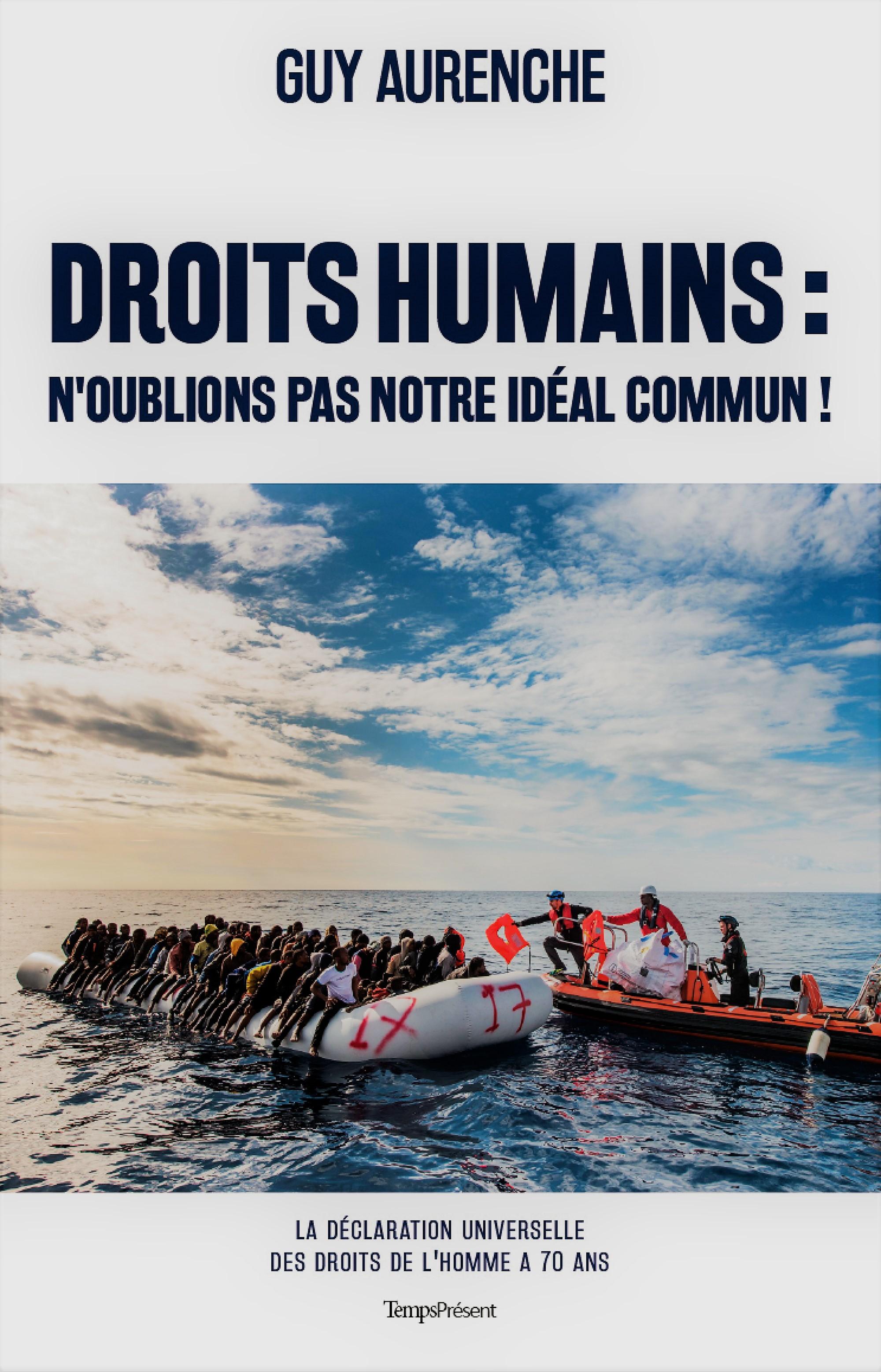 DROITS HUMAINS : N'OUBLIONS PAS NOTRE IDEAL COMMUN !