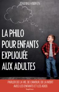 LA PHILOSOPHIE POUR ENFANTS EXPLIQUÉE AUX ADULTES