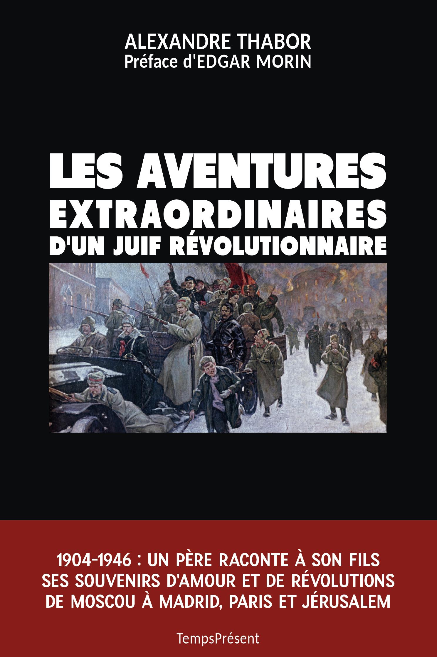 LES AVENTURES EXTRAORDINAIRES D'UN JUIF REVOLUTIONNAIRE