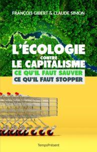 L'écologie contre le capitalisme – Ce qu'il faut sauver, ce qu'il faut stopper